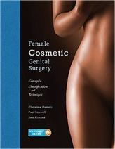Female Cosmetic Genital Surgery: Concepts, classification and techniques. 1e